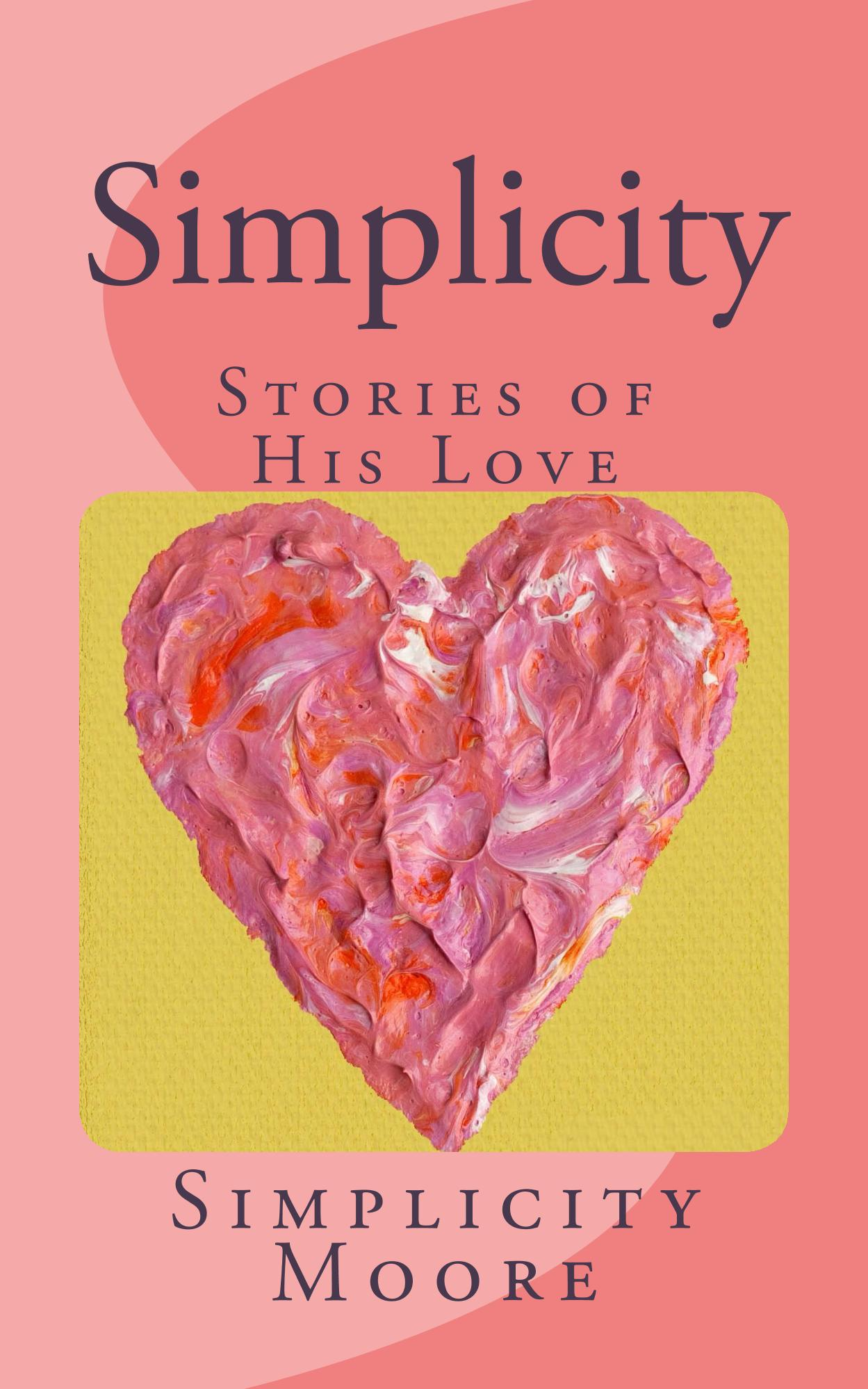 Simplicity ~ Stories of His Love