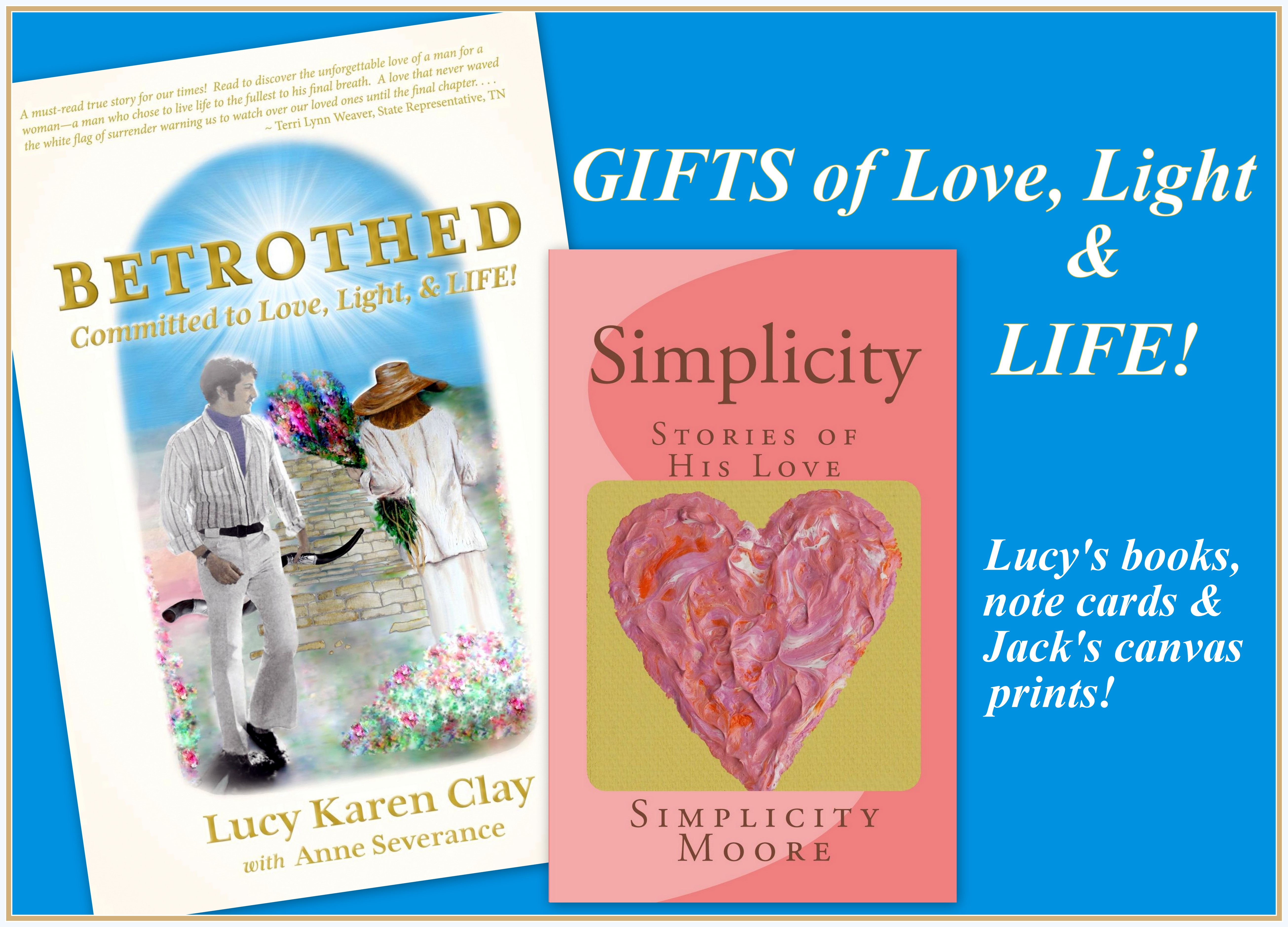 Gifts of Love, Light and LIFE for Christmas and Valentine's Day!