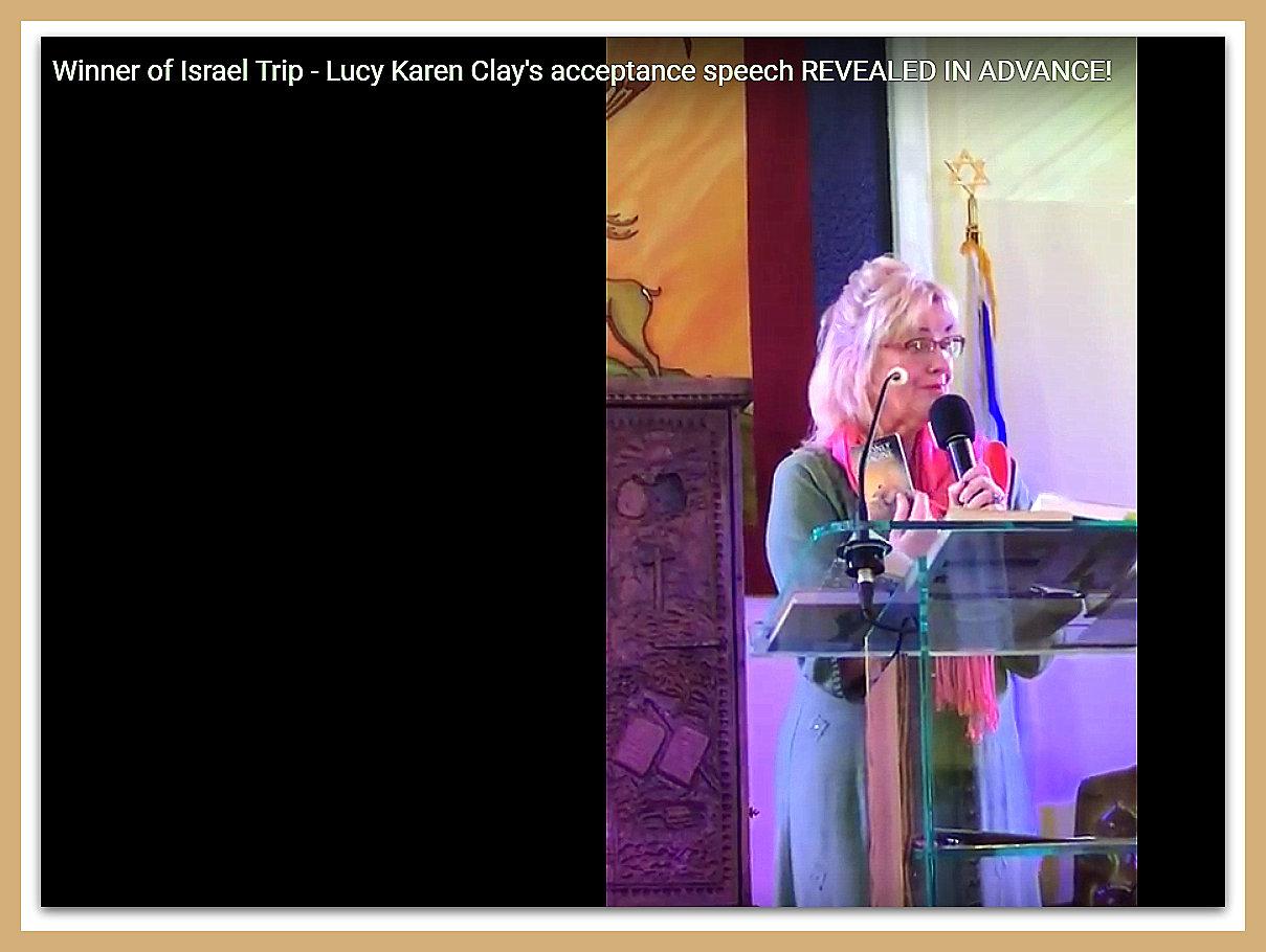 Lucy Karen Clay Winner of Israel Trip acceptance speech REVEALED IN ADVANCE framed for TSP