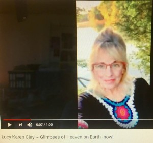 Lucy Karen Clay Glimpses of Heaven on Earth -now! for blog post June 5 2018 TSP